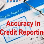 Accuracy in Credit Reporting 300