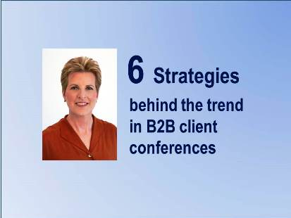 Six Strategies Behind the Trend in B2B Client Conferences
