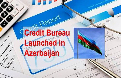 Azerbaijan Speeds Up Creation of its First Private Credit Bureau