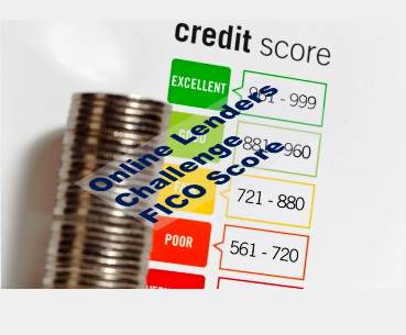 FinTech Upstarts Challenge Usefulness of Traditional Consumer Credit Scoring, the FICO Score