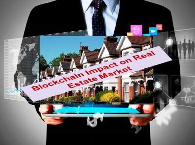 Blockchain impact on Real Estate Market