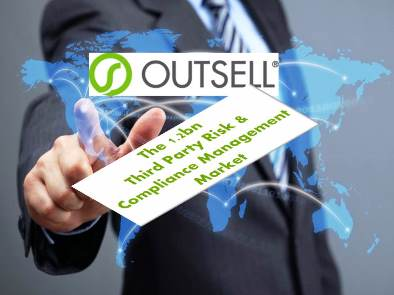 Outsell Forecasts the $1.2B Third-Party Risk & Compliance Management Market to Become Critical During Economic and Political Uncertainty