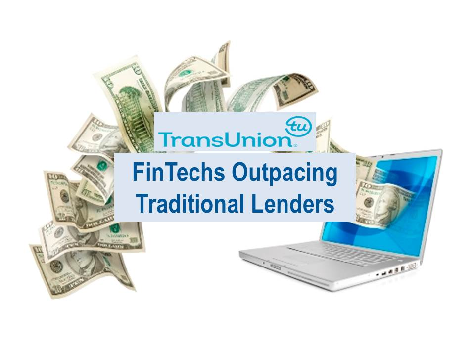 TransUnion:  FinTechs Outpacing Traditional Lenders in Personal Loans Issued to Near Prime and Prime Borrowers