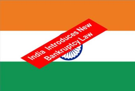 India Passes National Bankruptcy Law – Fast Track to Settlement or Liquidation