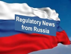 Russia Regulatory News