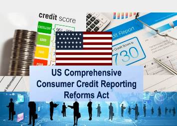 Transparency at Bay:  Comprehensive Consumer Credit Reporting Reforms Act to Overhaul Credit Reporting in the USA