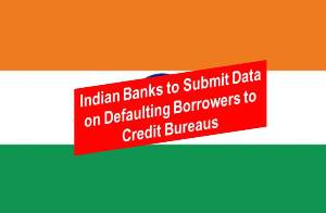 Reserve Bank of India Advises Financial Institutions to Report Defaulters to Credit Bureaus