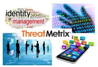 ThreatMetrix:  Digital Identities for a Mobile First World
