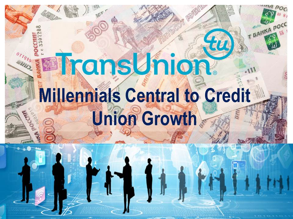 TransUnion Research: Credit Unions Grow at Faster Rate than other Financial Institutions