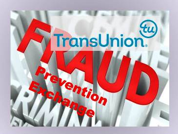"TransUnion Launches Fraud Prevention Exchange to Reduce Online Fraud Empowers Industry to ""Flag and Fight"" Fraud as a Group"