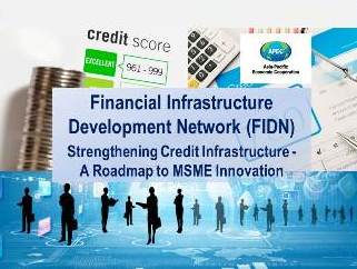 APEC FIDN Conference on Strengthening Credit Infrastructure – A Roadmap to MSME Innovation
