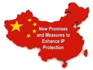 China's New Promises and Measures to Enhance IP Protection