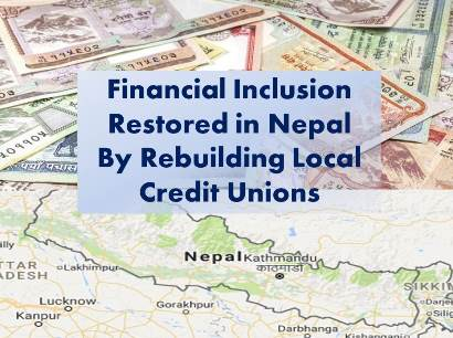 Financial Inclusion:  Nepalese Credit Unions Rebuilt