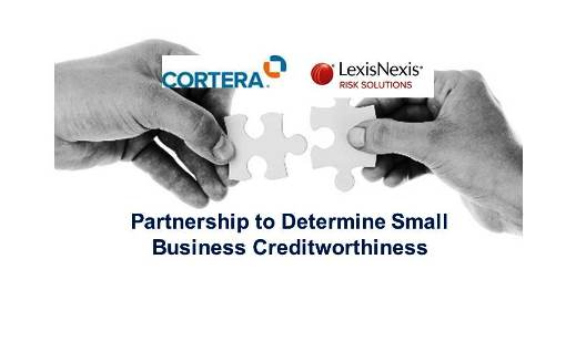 Lexisnexis® Risk Solutions and Cortera Team to Provide Lenders with Better Information to Determine Small Business Creditworthiness