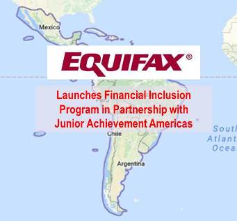 Equifax and Junior Achievement Americas Expand Financial Inclusion Program in Latin America, Reaching Thousands of Adolescents and Parents with Positive Message About Credit
