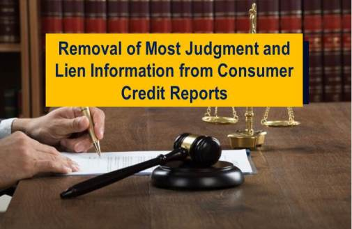 Consumer Credit Reporting Agencies Remove Most Judgment and Lien Information from Credit Reports