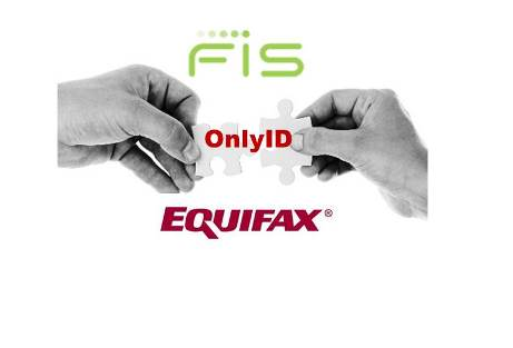 FIS and Equifax Unveil OnlyID™, Advanced Protection Against Financial Fraud and Identity Theft