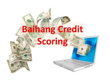 Baihang Credit Scoring: First Credit Bureau Platform for Online Lending