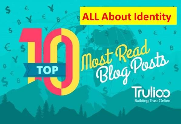 Identity:  Top 10 Most Read Trulioo Blog Posts