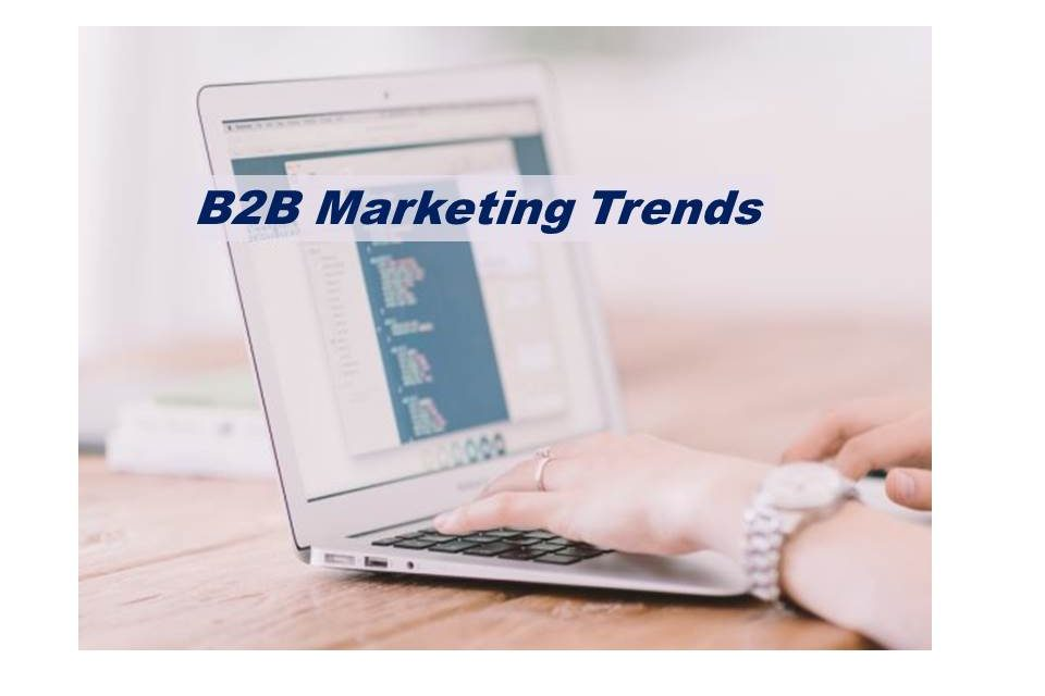 B2B Marketing is Getting More Sophisticated with a Wave of New Technology