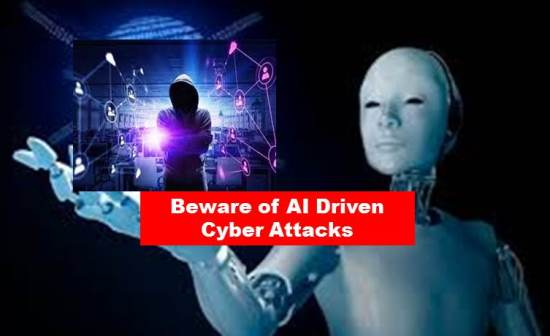 Cyber Security:  The Next Paradigm Shift – AI-Driven Cyber-Attacks.