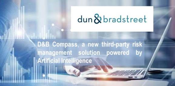 D&B Bradstreet Launches Third-Party Risk Management Solution D&B Compass