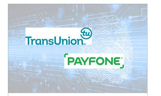 Payfone Raises US$24 million – Announces Strategic Partnership with TransUnion
