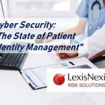 LexisNexis Risk Solutions Announces Results of Healthcare Cybersecurity Survey