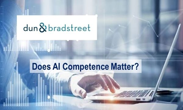 Dun & Bradstreet in the News:  Does AI Competence Matter?