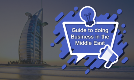 Guide to Doing Business in the Middle East – Tips, Tricks and More