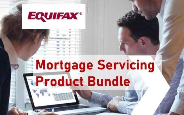 Equifax Introduces New Mortgage Servicing Product Bundle