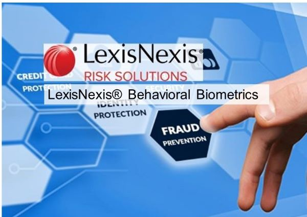 LexisNexis Risk Solutions Adds Additional Fraud Risk Signal to LexisNexis ThreatMetrix with Behavioral Biometrics