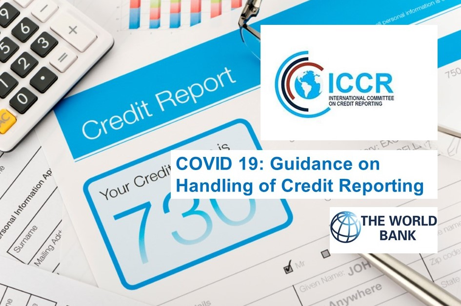 COVID 19: International Committee on Credit Reporting (ICCR) Guidance on Handling of Credit Reporting