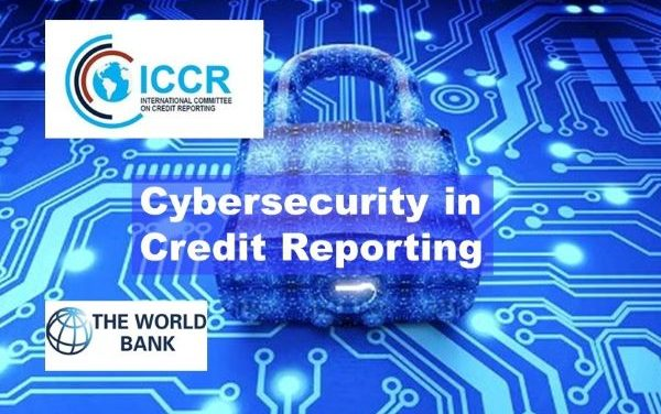 International Committee on Credit Reporting (ICCR) Publishes Guidance on Cybersecurity