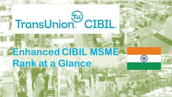 Enhanced CIBIL MSME Rank Launched by TransUnion CIBIL to Cover Smaller Businesses
