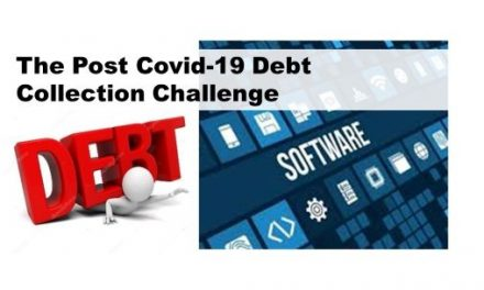 Post Covid-19 Debt Collection & Recovery:Is your collection system ready for the challenge?