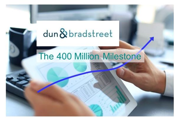 Dun & Bradstreet's Database of Business Information: The 400 Million Milestone