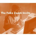 Beware of Fake Zoom Invites and Ignoring Red Flags