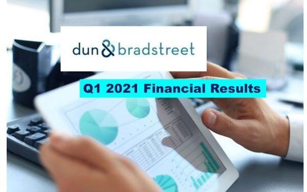 Dun & Bradstreet Q1 2021 Revenue Up 27.5%