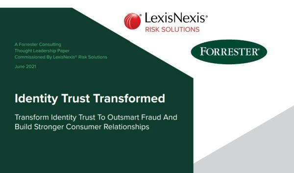 Current State of Identity Verification: LexisNexis Risk Solutions and Forrester Report