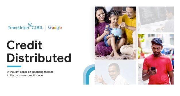 TransUnion CIBIL and Google Launch Unique Report on Consumer Credit Demand in India