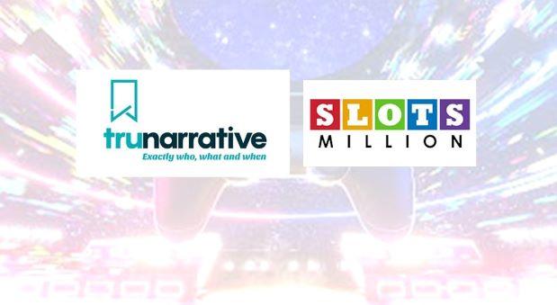 SlotsMillion Chooses Trunarrative for UK Affordability Assessments, ID Verification, Transaction and Behavioural Monitoring.